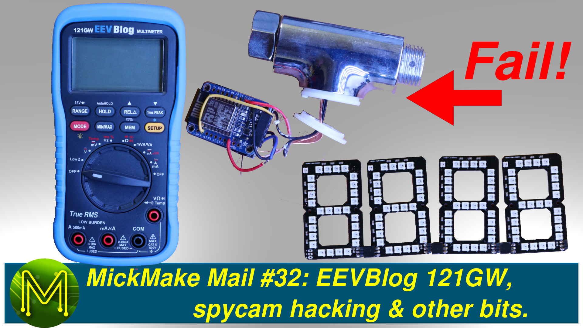 MickMake Mail #32: EEVBlog 121GW, spycam hacking and other bits